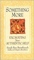 download Something More : Excavating Your Authentic Self book