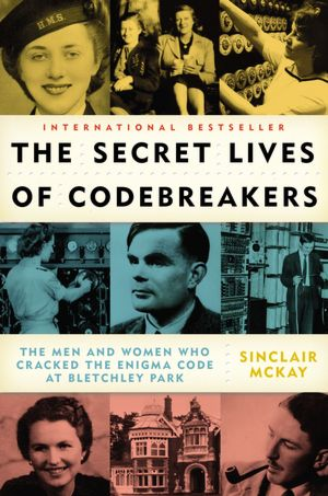 Read me deadly september 2012 the secret life of codebreakers the men and women who cracked the enigma code at bletchley park by sinclair mckay fandeluxe Choice Image