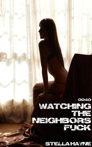 Watching the Neighbors Fuck (Mff voyeur, threesome erotica). nookbook