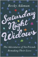 Saturday Night Widows by Becky Aikman: Book Cover