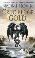 Crucible of Gold (Temeraire Series #7) by Naomi Novik: Book Cover