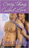 Crazy Thing Called Love by Molly O'Keefe: Book Cover