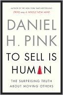 To Sell Is Human by Daniel H. Pink: Book Cover