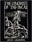 The Conquest of the Incas by John Hemming: NOOK Book Cover