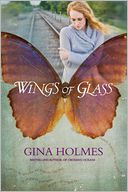 Wings of Glass by Gina Holmes: Book Cover