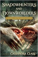 Shadowhunters and Downworlders by Cassandra Clare: Book Cover