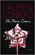 The Fame Game (Fame Game Series #1) by Lauren Conrad: Book Cover