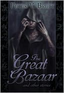 The Great Bazaar and Other Stories by Peter V. Brett: NOOK Book Cover