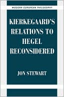 Kierkegaard's Relations to Hegel Reconsidered by Jon Stewart: Book Cover