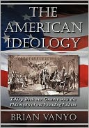 The American Ideology by Brian Vanyo: NOOK Book Cover