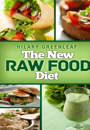 The New Raw Food Diet: Going Raw The Fun and Easy Way