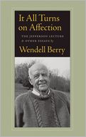 It All Turns on Affection by Wendell Berry: Book Cover