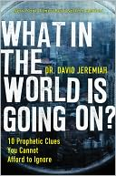 What In the World Is Going On? by David Jeremiah: NOOK Book Cover