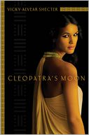 Cleopatra's Moon by Vicky Alvear Shecter: Book Cover