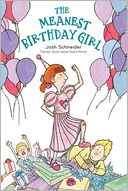 The Meanest Birthday Girl by Josh Schneider: Book Cover