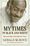 My Times in Black and White by Gerald M. Boyd: NOOK Book Cover