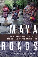 Maya Roads by Mary Jo McConahay: NOOK Book Cover