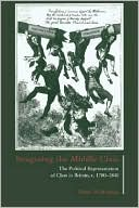 download Imagining the Middle Class : The Political Representation of Class in Britain, c.1780-1840 book