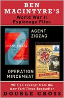 Ben Macintyre's World War II Espionage Files by Ben Macintyre: NOOK Book Cover