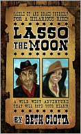 Lasso the Moon by Beth Ciotta: NOOK Book Cover