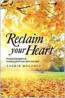 Reclaim Your Heart by Yasmin Mogahed: Book Cover
