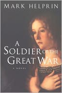 A Soldier of the Great War by Mark Helprin: NOOK Book Cover