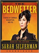 The Bedwetter by Sarah Silverman: Audio Book Cover