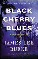 Black Cherry Blues (Dave Robicheaux Series #3) by James Lee Burke: NOOK Book Cover