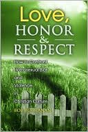 download Love, Honor and Respect : How to Confront Homosexual Bias and Violence in Christian Culture book