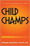 Child Champs by Roger Bourke White Jr.: NOOK Book Cover