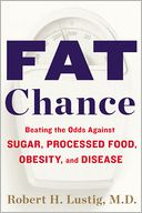 Fat Chance by Robert H. Lustig: Book Cover