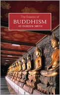 The Essence of Buddhism by Jo Durden-Smith: NOOK Book Cover