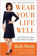 Wear Your Life Well by Marilu Henner: NOOK Book Cover