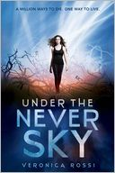 Under the Never Sky by Veronica Rossi: Book Cover