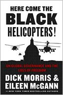 Here Come the Black Helicopters! by Dick Morris: Book Cover