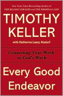Every Good Endeavor by Timothy Keller: Book Cover