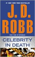 Celebrity in Death (In Death Series #34) by J. D. Robb: NOOK Book Cover