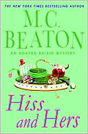 Hiss and Hers (Agatha Raisin Series #23) by M. C. Beaton: NOOK Book Cover