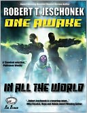 One Awake In All The World by Robert Jeschonek: NOOK Book Cover
