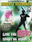 Give The Hippo What He Wants by Robert Jeschonek: NOOK Book Cover