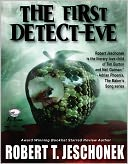 The First Detect-Eve by Robert Jeschonek: NOOK Book Cover