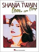 Shania Twain - Come on Over (Piano/Vocal/Guitar Artist Songbook) by Shania Twain: Book Cover