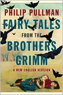 Fairy Tales from the Brothers Grimm by Philip Pullman: Book Cover