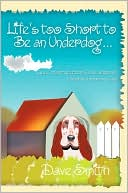 download Life's Too Short To Be An Underdog... book