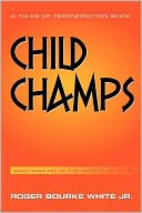 Child Champs by Roger Bourke White Jr.: Book Cover