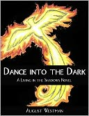 Dance Into the Dark by August Westman: NOOK Book Cover