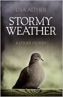 Stormy Weather & Other Stories by Lisa Alther: NOOK Book Cover