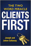 Clients First by Joseph Callaway: Book Cover