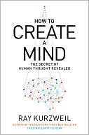 How to Create a Mind by Ray Kurzweil: Book Cover