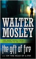 The Gift of Fire / On the Head of a Pin by Walter Mosley: Book Cover
